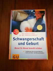 Schwangerschaft und Geburt. Monat für Monat bewußt erleben.怀孕和分娩, 每月有意识地体检(德文原版,精装16开)