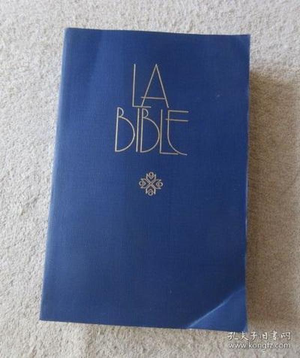 La Bible : ancien et Nouveau Testament