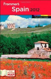 英文原版书 Frommers Spain 2012 (Frommers Color Complete) 西班牙旅游指南 彩色图文 by Darwin Porter  (Author), Danforth Prince (Author)
