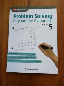 Problem Solving Beyond the Classroom: Primary 5 解决课堂以外的问题:小学5【16开146页】