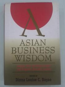 Asian Business Wisdom: Lessons from the Region's Best and Brightest Business Leaders 向商业领袖学习