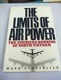 THE LIMITS OF AIR POWER THE AMERICAN BOMBING OF NORTH VIETNAM