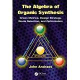 The Algebra of Organic Synthesis: Green Metrics, Design Strategy, Route Selection, and Optimization