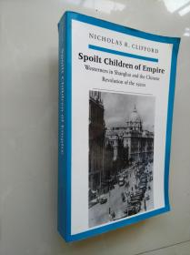 Spoilt Children of Empire    Westerners in Shanghai and the Chinese Revolution of the 1920s