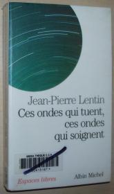 法语原版书 Ces ondes qui tuent, ces ondes qui soignent Poche –2004 de Jean-Pierre Lentin (Auteur)