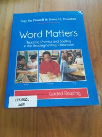 Word Matters: Teaching Phonics and Spelling in the Reading/Writing Classroom  Word Matters:在阅读/写作课堂教授拼音和拼写