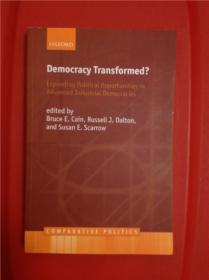 Democracy Transformed?: Expanding Political Opportunities in Advanced Industrial Democracies