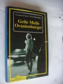 Geile Meile Oranienburger 德文原版插图本   精装大32开 带书衣,基本算全新