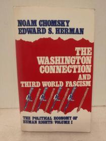 乔姆斯基:华盛顿与第三世界法西斯主义 The Washington Connection and the Third World Fascism by Noam Chomsky and Edward S. Herman (国际政治)英文原版书