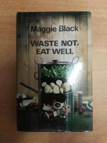 英文原版书:Waste not, eat well 不浪费,吃得好(32开精装 品相见描述)