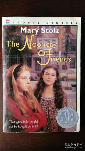 The Noonday Friends(纽伯瑞儿童文学奖获奖作品 美国进口书)