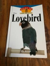The Lovebird: An Owners Guide to a Happy Healthy Pet