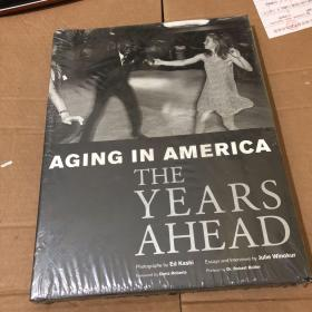 AGING IN AMERICA THE YEARS AHEAD