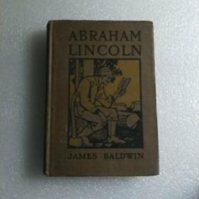 Abraham Lincoln: A True Life by James Baldwin  【林肯  1904年 英文原版】