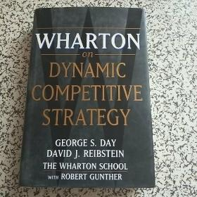 Wharton on Dynamic Competitive Strategy 动态竞争战略 by George S. Day and Day 英文原版精装