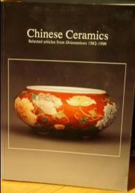 Chinese Ceramics Selected articles from Orientations 1982-1998【中国瓷器】