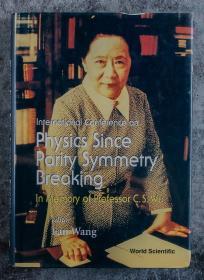 南京大学物理系教授 王凡 1999年签赠本《international conference on physics since parity symmetry breaking in memory of professor c.s wu》硬精装一册 (讲述著名女科学家吴健雄论著?)