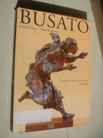 GUALTIERO BUSATO:Catalogue raisonné des bronzes 1954-2000 《布萨图铜雕作品集》 法文原版 10开大本 红色布面精装+书衣 厚重 全铜版纸