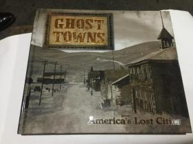 ghost towns  (12开精装英文原版.见图)
