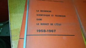 LA RECHERCHE SCIENTIFIQUE ET TECHNIQUE DANS LE BUDGET DE LETAT1958--1967