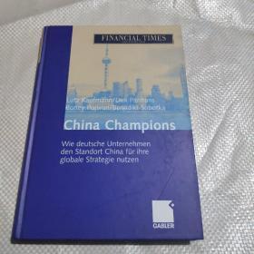 China Champions: Wie deutsche Unternehmen den Standort China für ihre globale Strategie nutzen:  中国冠军:德国企业如何利用中国作为其全球战略: