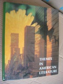 Themes in American Literature 精装大16开 厚重本  彩色插图本