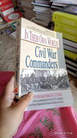 IN THEIR OWN WORDS Civil War Commanders