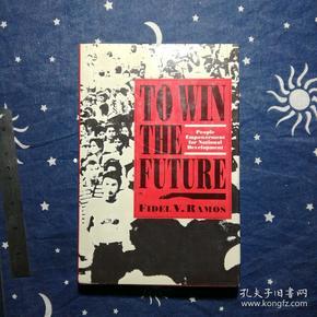 TO WIN THE FUTURE  (菲律宾前总统菲德尔.拉莫斯亲笔签赠本)