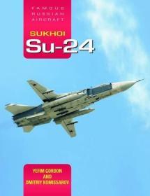 Sukhoi Su-24: Famous Russian Aircraft  苏俄 Su-24 战斗轰炸机