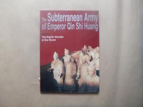 The Subterranean Army of Emperor Qin Shi Huang-The Eighth Wonder of the World 秦始皇地下兵团,世界第八奇迹(英文版)