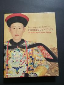 Splendors of Chinas  Forbidden City(少见布面精装,内多为皇家藏品,彩图,品好)