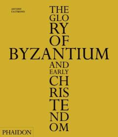 The Glory of Byzantium and Early Christendom[拜占庭和早期基督教的荣耀]