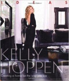 Kelly Hoppen: Ideas Creating a Home for the Way You Live