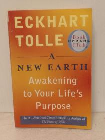 埃克哈特·托利:新世界: 灵性的觉醒 A New Earth: Awakening to Your Lifes Purpose by Eckhart Tolle (灵修)英文原版书