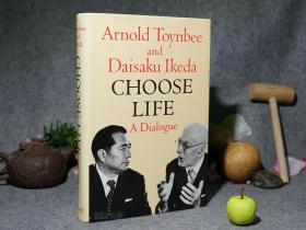 【英文原版】《汤因比:Choose Life》(16开 布面 精装)1976年版 书根毛边◆ [即《展望二十一世纪 : 汤因比与池田大作对话录》/《选择生命 : 汤因比与池田大作对谈录》  A Dialogue -有关:世界末日、环保、老龄化 、宗教、战争、中国、日本 21世纪]