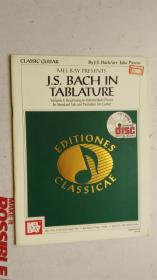 老乐谱  英文原版   CLASSIC GUITAR MEL BAY PRESENTS   J.S.BACH IN   TABLATURE  古典吉他 梅尔湾礼物 巴赫小报  【附;光盘】