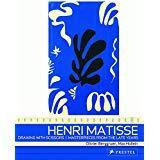 Henri Matisse: Drawing With Scissors : Masterpieces from the Late Years (Art & Design)