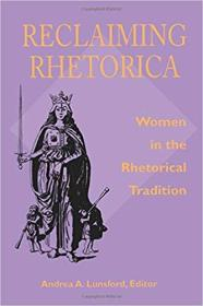 Reclaiming Rhetorica: Women In The Rhetorical Tradition (Composition, Literacy, and Culture)恢复修辞/虚夸/巧言令色:修辞传统中的女性,九品强,稀少,孔网唯一