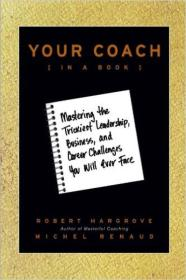 YOUR COACH (IN A BOOK): MASTERING THE TRICKIEST LEADERSHIP BUSINESS AND CAREER CHALLENGES YOU WI