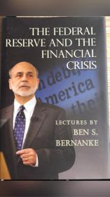 THE FEDERAL RESERVE AND THE FINANCIAL CRISIS[美联储与金融危机]