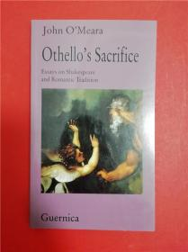 Othello's Sacrifice: Essays on Shakespeare and Romantic Tradition(奥赛罗之牺牲:莎士比亚与浪漫传统论文集)