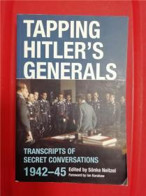 Tapping Hitler's Generals: Transcripts of Secret Conversations 1942–45 (希特勒将领谈话录:窃听记录)