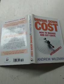 Andrew Wileman:Driving Down Cost How to Manage and Cut Costs