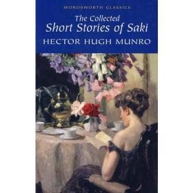 Collected Short Stories Of Saki(Wordsworth Classics)沙奇短篇小说精选 9781853260711