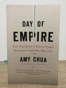 Day of Empire: How Hyperpowers Rise to Global Dominance - and Why They Fall