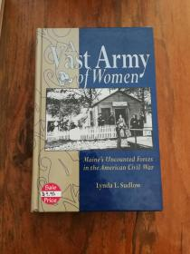 A Vast Army of Women : Maines Uncounted Forces in the American Civil War.(插图本)