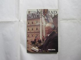 [英文原版]Konrad Adenauer (by Klaus Gotto) 康拉德・阿登纳:图文版(德、英、法、西四国语言对照,一位伟大的德国总理)