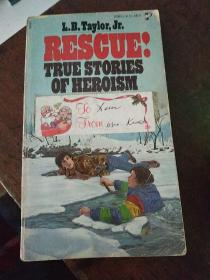RESCUE;  TRUE  STORIES  OF  HEROISM