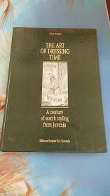 the art of dressing time a century of wantch styling from( juvenia 尊皇(JUVENIA)手表 一个世纪的造型 ) 16开精装画册 都是手表图