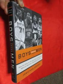 Boys Among Men: How the Prep-to-Pro Generation Redefined the NBA and Sparked a Basketball Revolution (硬精装)  【详见图】